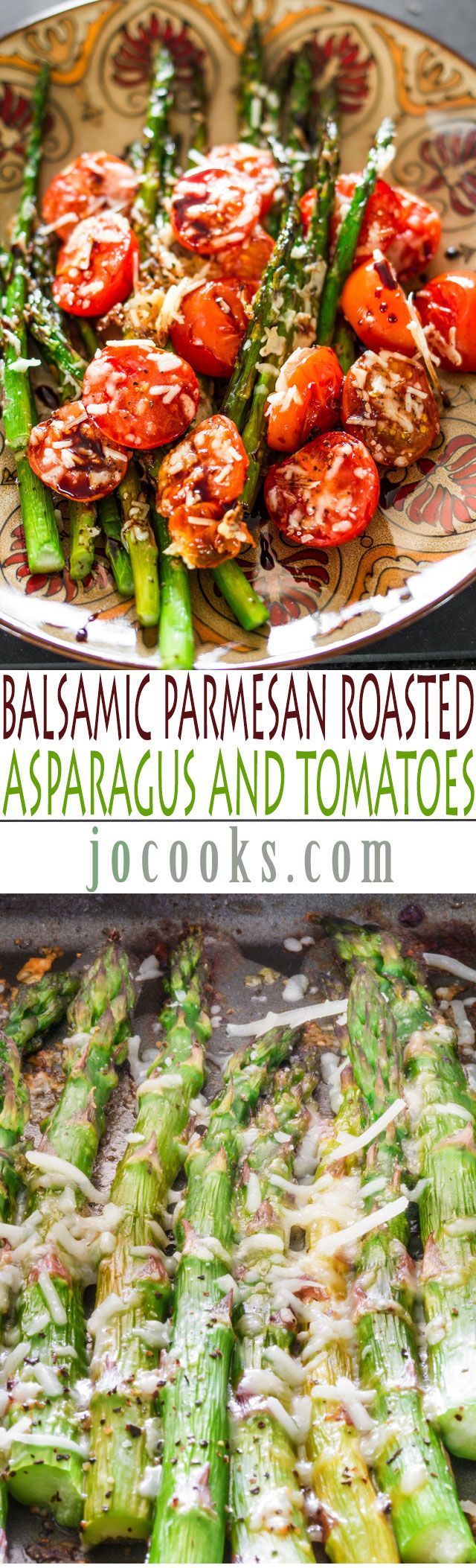 "Mmmmmmm - - can you tell that we REALLY like Asparagus? I may have to make a separate board for ""Absolutely Asparagus!"" Gotta try this Balsamic Parmesan Roasted Asparagus and Tomatoes"