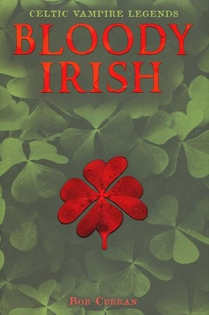 Bloody Irish: Celtic Vampire Legends.... I haven't read this, but it sounds like it would be good!