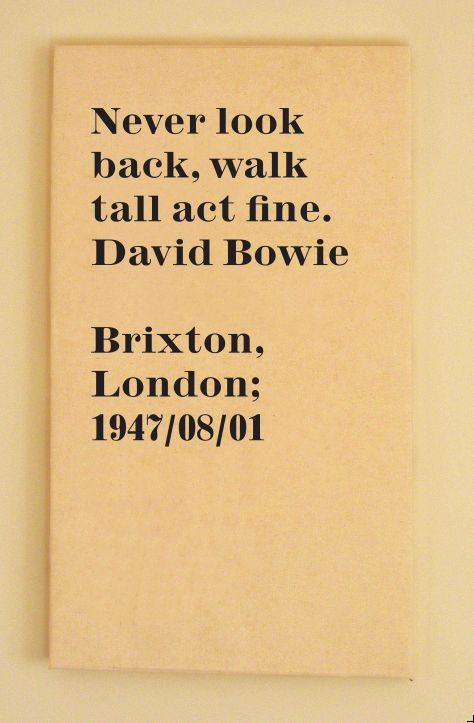 David Bowie Lyric Quote. Never look back, walk tall, act fine.