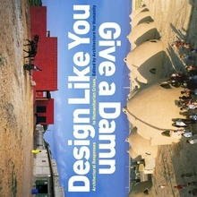 Design Like You Give A Damn Architectural Responses To Humanitarian Crises ARTBOOK | D.A.P. Catalog Metropolis Books 2006 9781933045252 Distribution Publisher Availability, Bibliographic Data