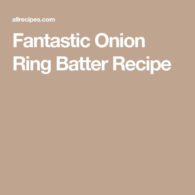 Fantastic Onion Ring Batter Recipe