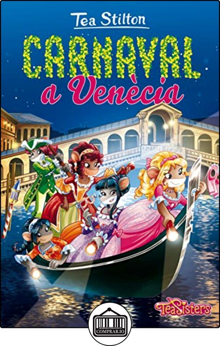 Carnaval a Venècia: Tea Stilton 25 (TEA STILTON. TAPA DURA) Tea Stilton ✿ Libros infantiles y juveniles - (De 6 a 9 años) ✿ ▬► Ver oferta: http://comprar.io/goto/8491371516