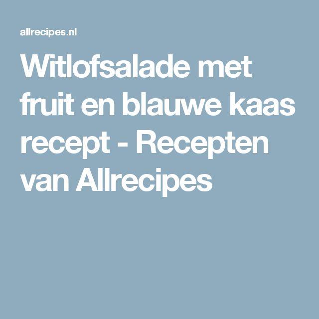 Witlofsalade met fruit en blauwe kaas recept - Recepten van Allrecipes