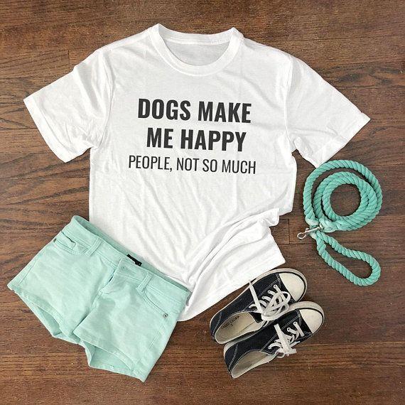 Funny Dog Shirt Dog Lover Gift Dogs Make Me Happy Shirt