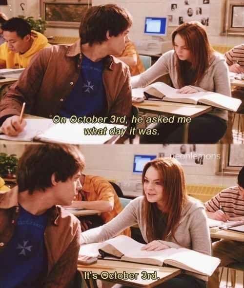 """""""On Oct. 3, he asked me what day it is."""" [out loud]: """"It's Oct. 3."""""""