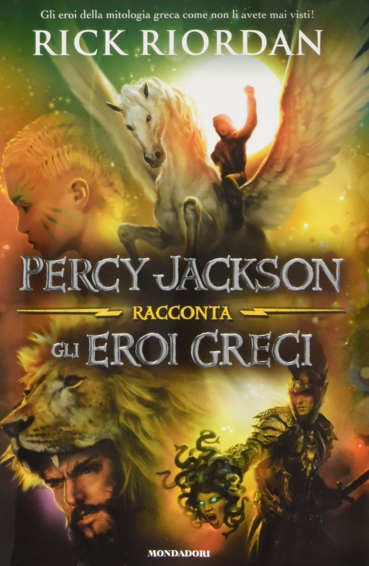 Rick Riordan - percy Jackson racconta gli eroi greci