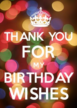 Thank You For My Birthday Wishes Quotes Pinterest Happy Birthday Wishes Thank You