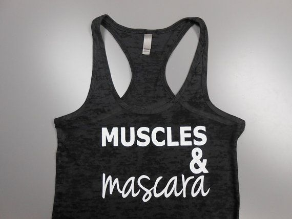 Hey, I found this really awesome Etsy listing at http://www.etsy.com/listing/166875351/muscles-and-mascara-shirt-burnout