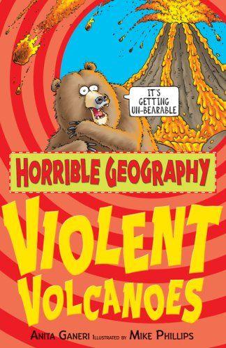 Violent Volcanoes (Horrible Geography): Amazon.co.uk: Anita Ganeri, Mike Phillips: Books