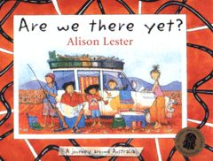 'Are We There Yet?' - Alison Lester has written some of my very favourite picture books, and this is one of them!