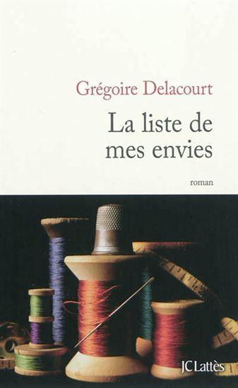 GRÉGOIRE DELACOURT - La Liste de mes envies. Très bien