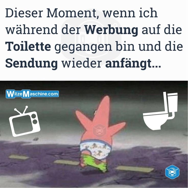 Dieser Moment wenn die Werbung endet währen man auf der Toilette ist - Spongebob Patrick Meme