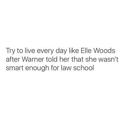 "Legally Blonde was one of my favorite movies when I was younger. Recently I came across this quote and it gave me a new perspective of the movie.  ""Try to live everyday like Elle Woods a…"