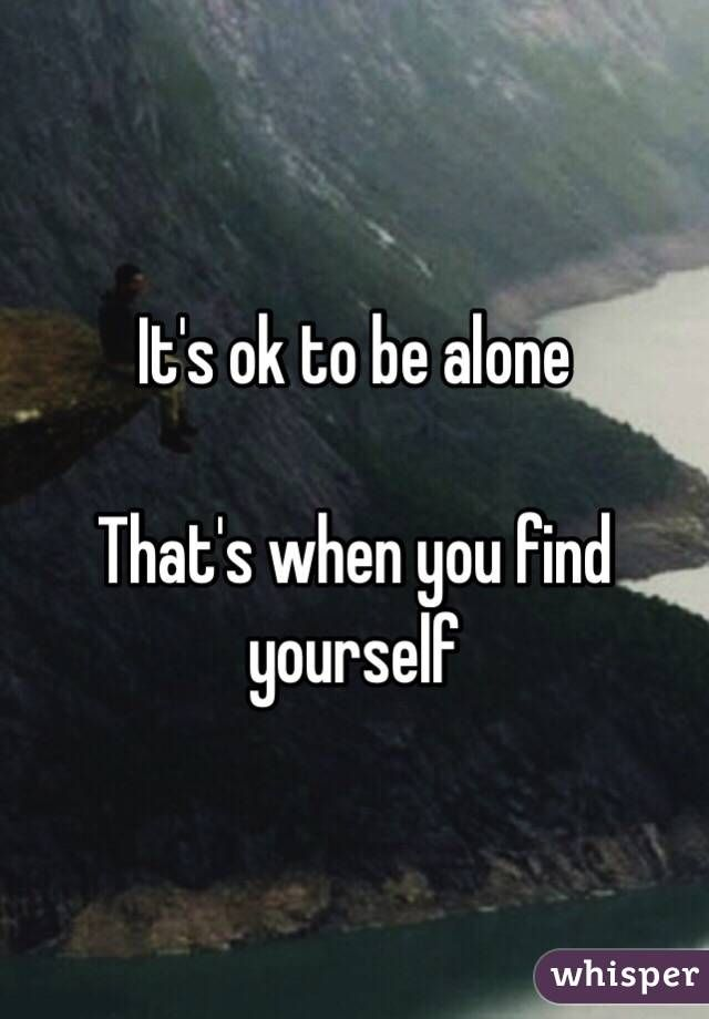 IT'S OKAY TO BE ALONE - Google Search