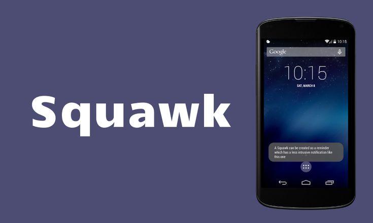 Squawk, recordatorios al desbloquear nuestro Android y mucho más http://www.elandroidelibre.com/2014/08/squawk-recordatorios-al-desbloquear-nuestro-android-y-mucho-mas.html