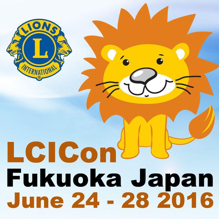 LCICon Fukuoka Japan - June 24-28, 2016 http://lcicon.lionsclubs.org/EN/index.php
