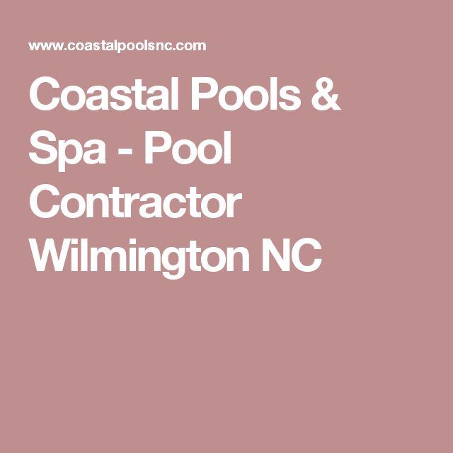 Coastal Pools & Spa - Pool Contractor Wilmington NC