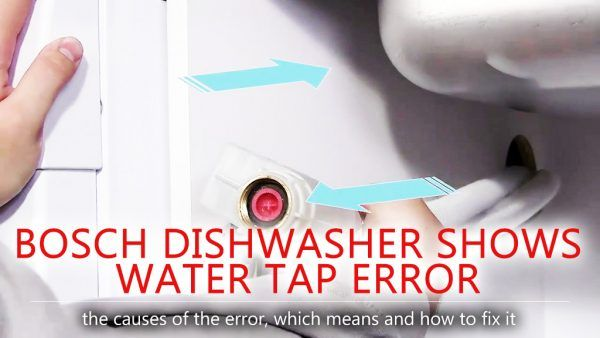 Bosch Dishwasher Shows Water Tap Error Bosch Dishwashers Water Tap Bosch