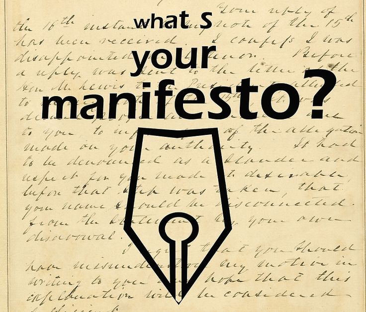What s your Manifesto? What do you stand for?/ Bigger than life
