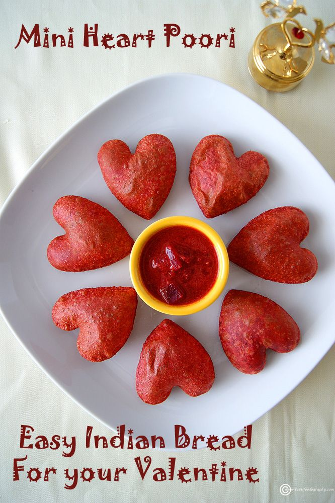 Ever famous Indian Poori customized for the Valentine's day. Tasty, cute and adorable.