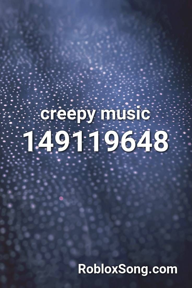 Creepy Music Roblox Id Roblox Music Codes In 2020 Roblox