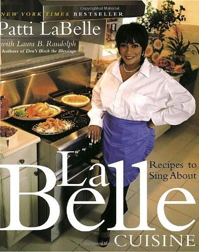 LaBelle Cuisine: Recipes to Sing About by Patti Labelle - this book has my favorite Macaroni  & Cheese Recipe