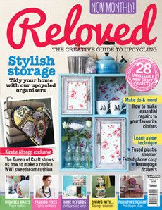 Reloved magazine is filled with vintage, upcycling and craft inspiration. March 2014 $14.50 #upcycling #revamp #craftmagazine