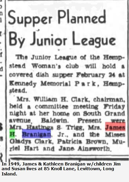 In 1949, Kathleen Branigan was a member of Hempstead Woman's Club. Read more... http://fultonhistory.com/highlighter/viewer/?file=http%3A%2F%2Ffultonhistory.com%2FNewspapers%252023%2FFreeport%2520NY%2520Daily%2520Review%2FFreeport%2520NY%2520Daily%2520Review%25201949%2520jan-Mar%2520a%2FFreeport%2520NY%2520Daily%2520Review%25201949%2520jan-Mar%2520-%25200428.pdf&highlightsFile=http%3A%2F%2Ffultonhistory.com%2Fhighlighter%2Fhits%2F0861ac91c7bec8afbff35a61ab929931#page=1