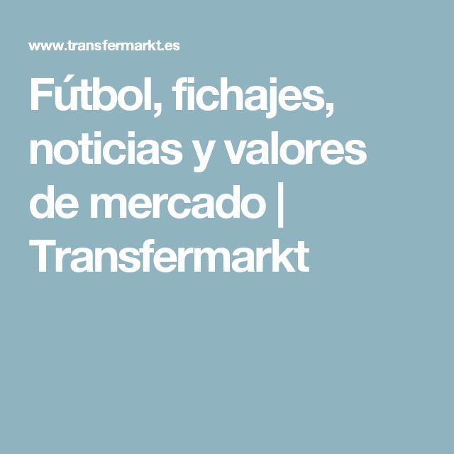 Fútbol, fichajes, noticias y valores de mercado | Transfermarkt