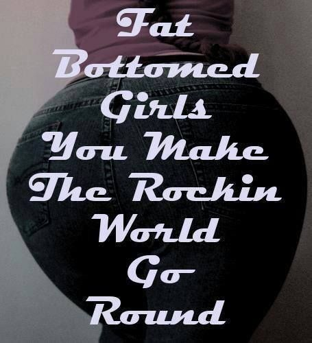 ☯☮ॐ American Hippie Psychedelic Classic Rock Music Lyrics Quote ~ Queen - Fat Bottomed Girls