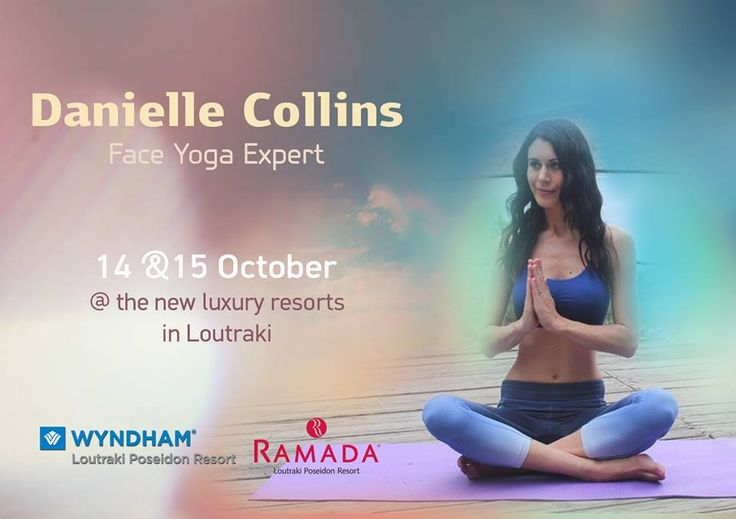 Don't forget to join us on the 14th & 15th of October at Wyndham Loutraki Poseidon Resort for a unique Face Yoga workshop with Danielle Collins, a World leading Face Yoga Expert!