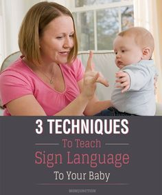 Sign Language for Baby: It is important to understand the vital techniques involved in teaching babies sign language. You should first start with the baby sign language basics, followed by methods to teach and tools to use. #parenting