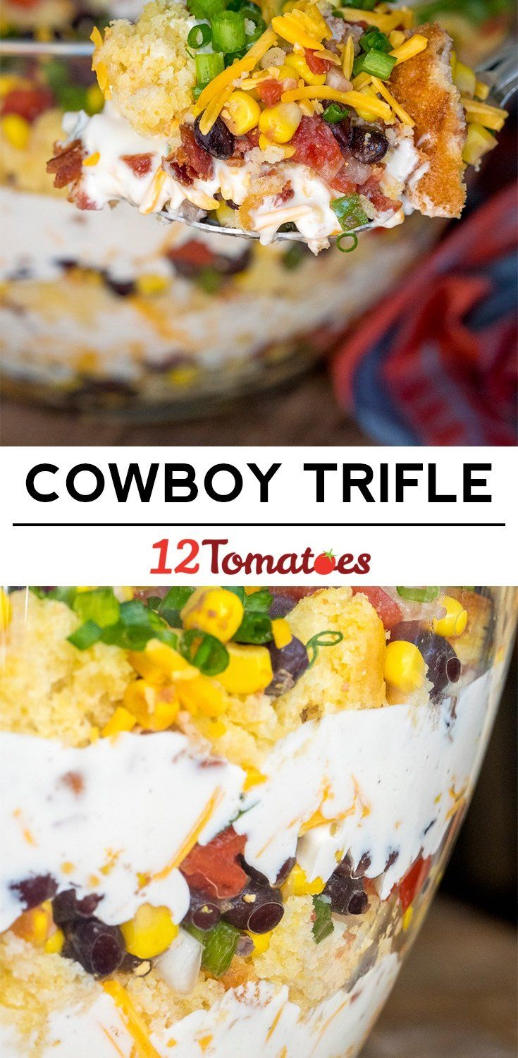 Cowboy Cornbread Trifle. I think adding ground beef or grilled chicken to the layers would make it a complete meal