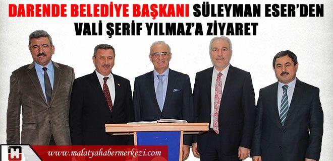 Darende Belediye Başkanı Süleyman Eser Ziyaretleri