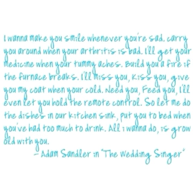 Wedding Singer Quote: 10 Best Grow Old With You Images On Pinterest