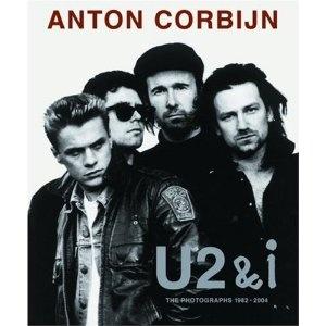 U2 & i: Photographien 1982-2004 by Anton Corbijn