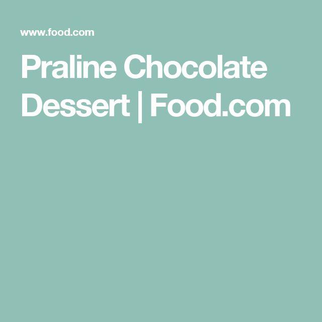 Praline Chocolate Dessert | Food.com