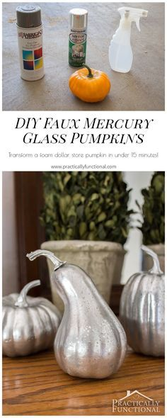 Turn foam pumpkins from the dollar store into gorgeous mercury glass pumpkins with just a few coats of spray paint!