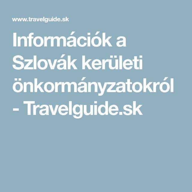Információk a Szlovák kerületi önkormányzatokról - Travelguide.sk