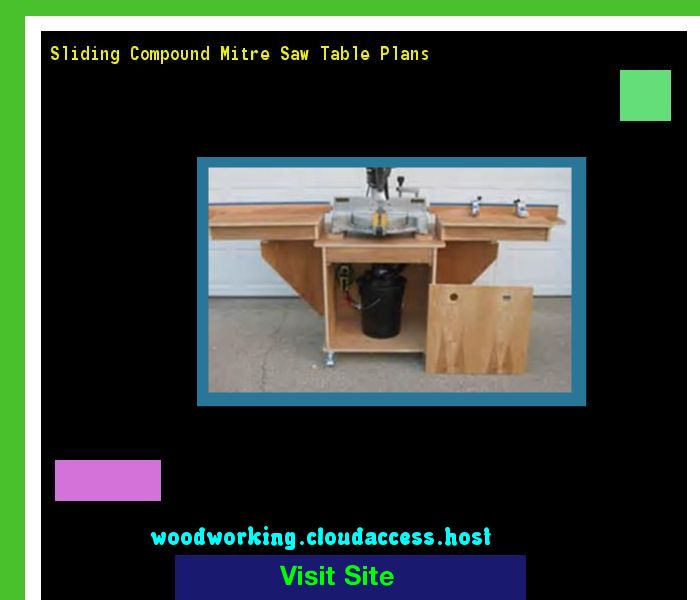 Sliding Compound Mitre Saw Table Plans 072832 - Woodworking Plans and Projects!