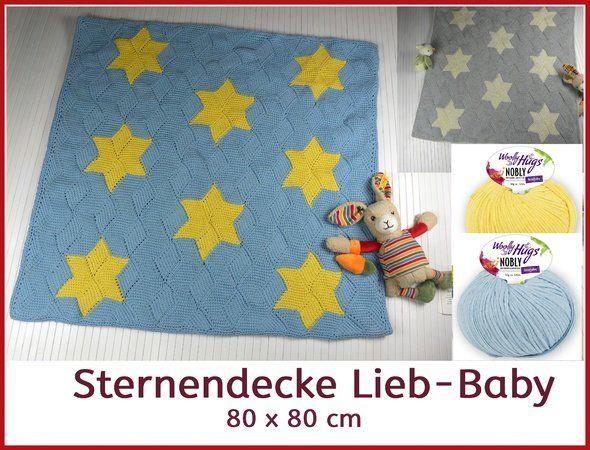 Sternendecke Lieb-Baby Größe – Decke: 80 x 80 cm Einführungsvideo auf YouTube Material: Woolly Hugs NOBLY (74% Baumwolle, 26% Seide, Lauflänge ca. 125 m/50 g) von Langendorf & Keller (Pro-Lana.de): 450 g Blau (Farbe 53) und 150 g Gelb (Farbe 22) Tun