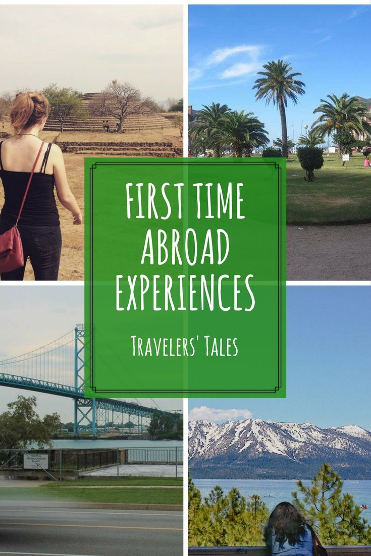 10 travelers share the first time they traveled abroad to a different continent.
