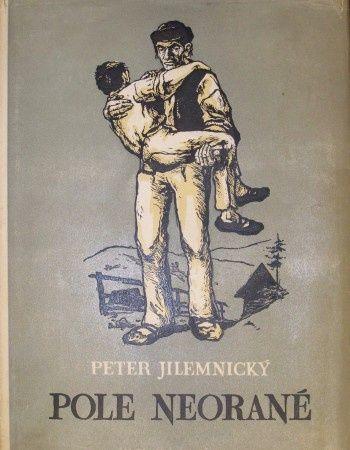 Peter Jilemnický - Pole neorané