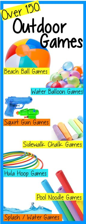 Outdoor Games for kids, tweens and teens! Summer fun with over 150 backyard games to play outdoors. Beach Ball Games, Water Balloon Games, Squirt Gun Games, Sidewalk Chalk Games and Activities, Hula Hoop Games, Pool Noodle Games and Splash and Water Games! http://birthdaypartyideas4kids.com/outdoor-games.html #outdoor #games #kids #tweens #teens #party #backyard #summer #fun #easy #cheap #inexpensive