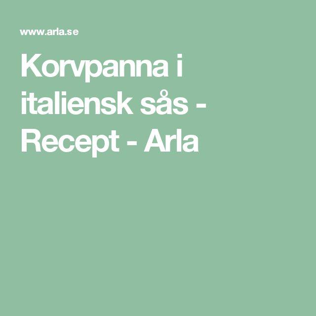 Korvpanna i italiensk sås - Recept - Arla