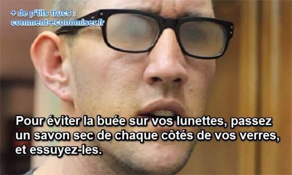 astuce pour éviter buée sur lunettes