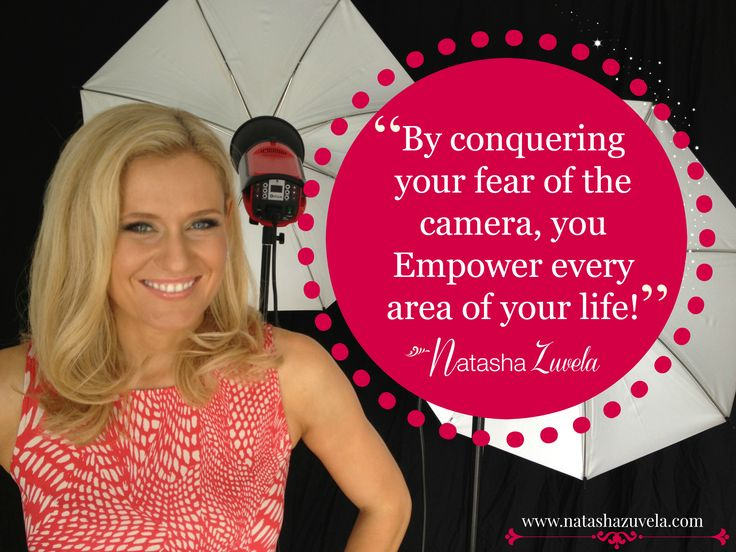 Overcome your fear of the camera by clicking here ow.ly/BjhoB  #quote #tashzuvela #shareyourmessage