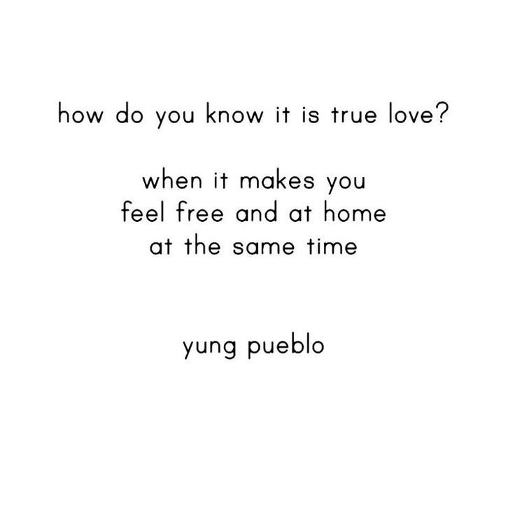 How do you know it is true love? When it makes you feel free and at home at the same time. - Yung Pueblo