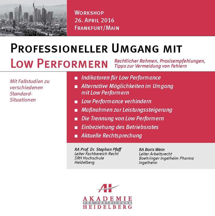 AH Akademie für Fortbildung Heidelberg GmbH: Professioneller Umgang mit Low Performern am 26. April 2016 in Frankfurt/Main #LowPerformer #Maßnahmen #Rechtsprechung #Fortbildung #Weiterbildung #Seminar #AkademieHeidelberg