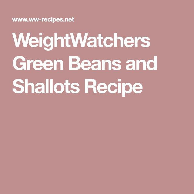 WeightWatchers Green Beans and Shallots Recipe